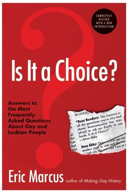Book Is It A Choice? - 3rd Edition: Answers to the Most Frequently Asked Questions About Gay & Lesbian… by Eric Marcus