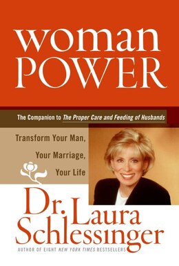 Book Woman Power: Transform Your Man, Your Marriage, Your Life by Dr. Laura Schlessinger