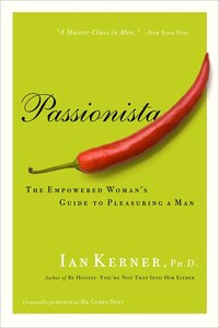 Passionista: The Empowered Woman's Guide to Pleasuring a Man