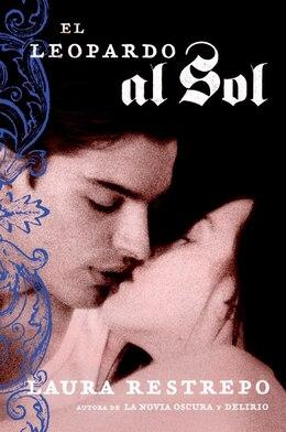 Book El Leopardo Al Sol: Novela by Laura Restrepo