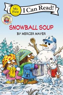 Book Little Critter: Snowball Soup: Snowball Soup by Mercer Mayer