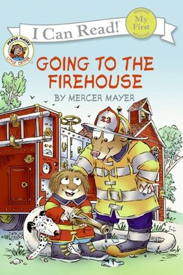 Book Little Critter: Going To The Firehouse: Going To The Firehouse by Mercer Mayer
