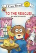 Little Critter: To The Rescue!: To The Rescue!