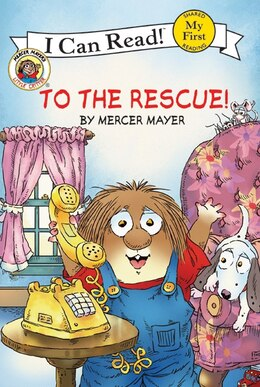 Book Little Critter: To The Rescue!: To The Rescue! by Mercer Mayer