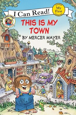 Book Little Critter: This Is My Town: This Is My Town by Mercer Mayer