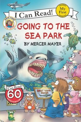 Book Little Critter: Going To The Sea Park: Going To The Sea Park by Mercer Mayer