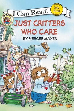 Book Little Critter: Just Critters Who Care: Just Critters Who Care by Mercer Mayer