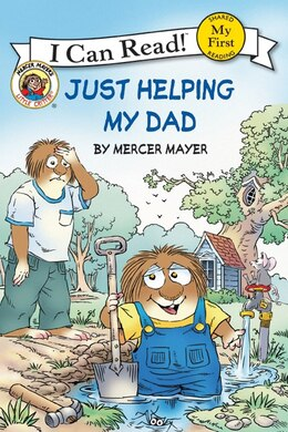 Book Little Critter: Just Helping My Dad: Just Helping My Dad by Mercer Mayer