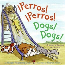 Book Perros! Perros!/Dogs! Dogs!: A Story in English and Spanish by Ginger Foglesong Guy