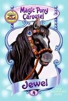 Magic Pony Carousel #4: Jewel The Midnight Pony: Jewel The Midnight Pony
