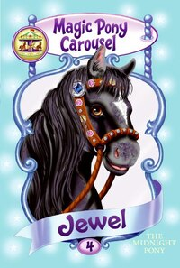 Magic Pony Carousel #4: Jewel The Midnight Pony: Jewel The Midnight Pony