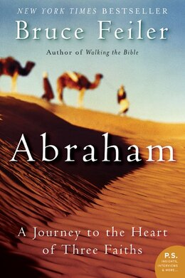 Book Abraham: A Journey to the Heart of Three Faiths by Bruce Feiler