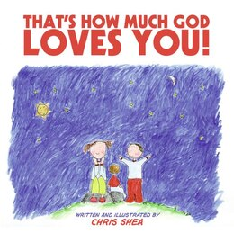 Book That's How Much God Loves You! by Chris Shea