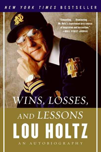 Wins, Losses, And Lessons: An Autobiography by Lou Holtz
