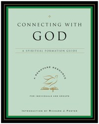 Connecting With God: A Spiritual Formation Guide