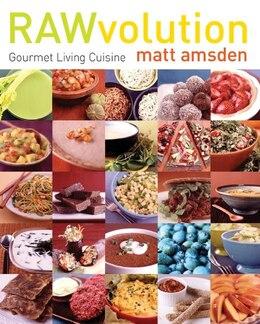 Book Rawvolution: Gourmet Living Cuisine by Matt Amsden