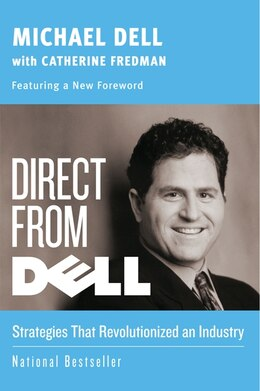 Book Direct From Dell: Strategies that Revolutionized an Industry by Michael Dell