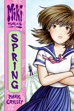 Book Miki Falls: Spring: Spring by Mark Crilley