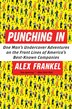 Punching In: One Man's Undercover Adventures on the Front Lines of America's Best-Known Companies by Alex Frankel
