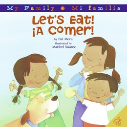 Book Let's Eat!/a Comer! by Pat Mora