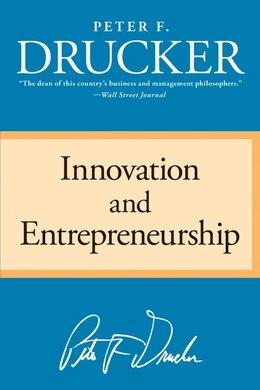 Book Innovation and Entrepreneurship by Peter F. Drucker