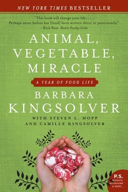 Book Animal, Vegetable, Miracle: A Year Of Food Life by Barbara Kingsolver
