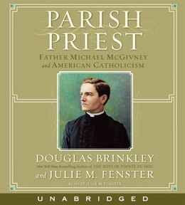 Book Parish Priest Cd: Father Michael McGivney and American Catholicism by Douglas Brinkley