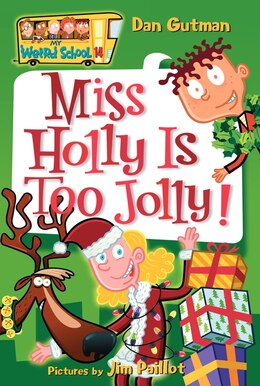 Book My Weird School #14: Miss Holly Is Too Jolly!: Miss Holly Is Too Jolly! by Dan Gutman