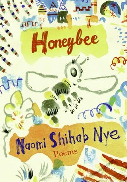 Book Honeybee: Poems & Short Prose by Naomi Shihab Nye
