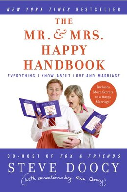 Book The Mr. & Mrs. Happy Handbook: Everything I Know About Love and Marriage (with corrections by Mrs… by Steve Doocy