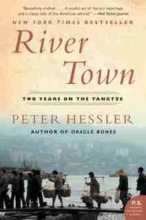 River Town: Two Years on the Yangtze by Peter Hessler