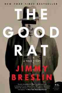 The Good Rat: A True Story by Jimmy Breslin