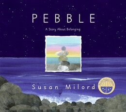 Book Pebble: A Story About Belonging by Susan Milord
