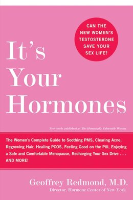 Book It's Your Hormones: The Women's Complete Guide to Soothing PMS, Clearing Acne, Regrowing Hair… by Geoffrey Redmond