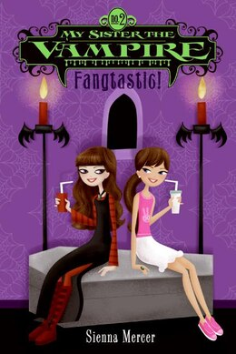 Book My Sister The Vampire #2: Fangtastic! by Sienna Mercer