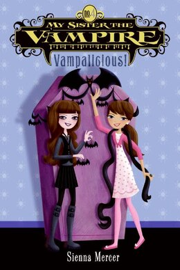 Book My Sister The Vampire #4: Vampalicious! by Sienna Mercer