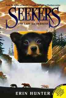 Seekers #4: The Last Wilderness: The Last Wilderness by Erin Hunter