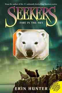 Seekers #5: Fire In The Sky: Fire In The Sky by Erin Hunter
