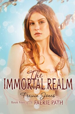 Book The Faerie Path #4: The Immortal Realm: The Immortal Realm by Frewin Jones