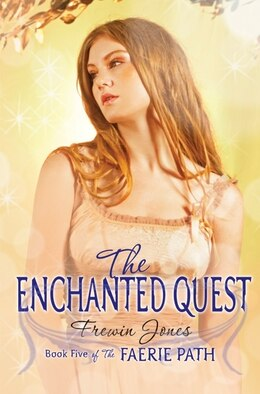 Book Faerie Path #5: The Enchanted Quest: The Enchanted Quest by Frewin Jones