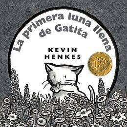 Book La Primera Luna Llena De Gatita: La primera luna llena de Gatita by Kevin Henkes