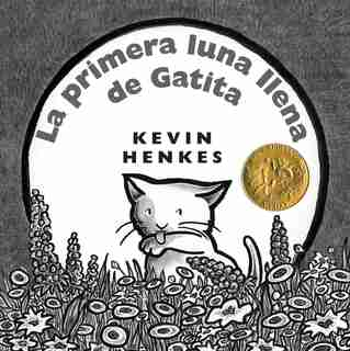 La Primera Luna Llena De Gatita: Kitten's First Full Moon (spanish Edition) by Kevin Henkes