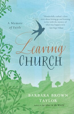 Book Leaving Church: A Memoir of Faith by Barbara Brown Taylor