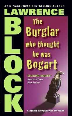 Book The Burglar Who Thought He Was Bogart: Burglar Who Thought He Was Bog by Lawrence Block