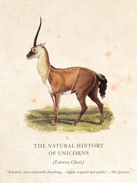 The Natural History of Unicorns by Chris Lavers