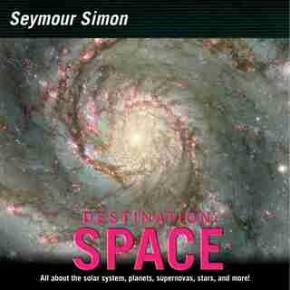 Destination: Space: Space by Seymour Simon