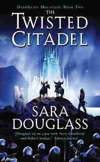 The Twisted Citadel: DarkGlass Mountain: Book Two by Sara Douglass