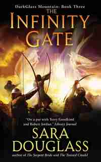 The Infinity Gate: DarkGlass Mountain: Book Three by Sara Douglass