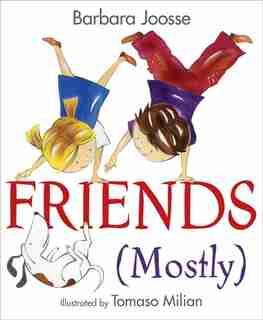 Friends (Mostly) by Barbara M Joosse
