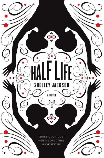 Half Life: A Novel by Shelley Jackson
